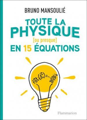 Toute la physique (ou presque) en 15 équations - Flammarion - 9782081486782 -