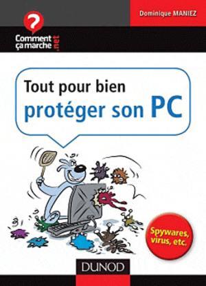 Tout pour bien protéger son PC - dunod - 9782100548491 -