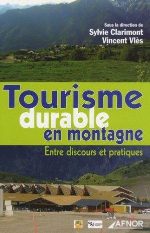 Tourisme durable en montagne Entre discours et pratiques - afnor - 9782124755783 -