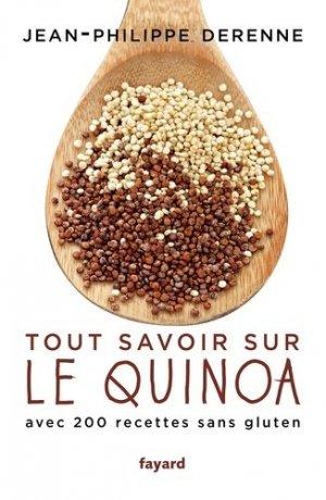 Tout savoir sur le quinoa avec 200 recettes sans gluten - fayard - 9782213699066 -