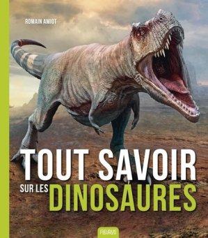 Tout savoir sur les dinosaures - Fleurus - 9782215171645 -