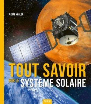 Tout savoir sur le système solaire - Fleurus - 9782215171652 -