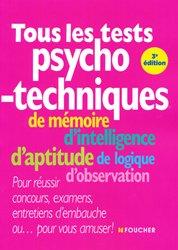 Tous les tests psychotechniques de mémoire, d'intelligence, d'aptitude, de logique, d'observation - foucher - 9782216130047 -