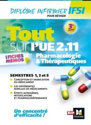 Tout sur Pharmacologie et Thérapeutiques UE 2.11 - Infirmier en IFSI - DEI - Révision - 3e édition - foucher - 9782216149124 -