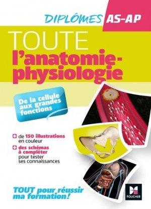 Toute l'anatomie-physiologie - Diplôme AS-AP - foucher - 9782216149902 -