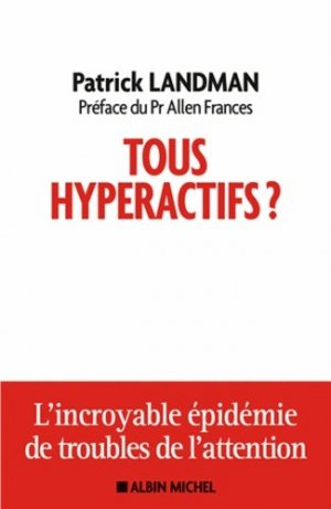 Tous hyperactifs? - albin michel - 9782226312662