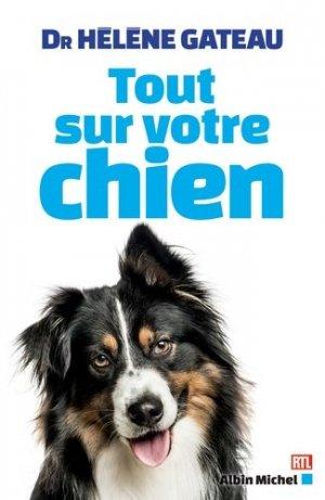 Tout  sur votre chien - albin michel - 9782226393661 -