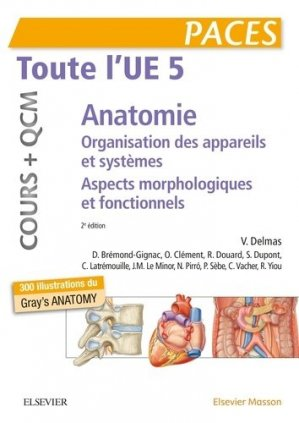 Toute l'UE5 Anatomie - Cours + QCM - elsevier / masson - 9782294759239 -
