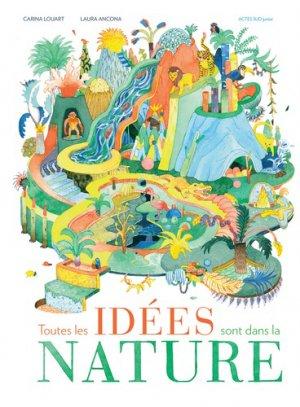 Toutes les idées sont dans la nature - actes sud  - 9782330121440 -