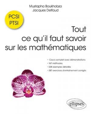 Tout ce qu'il faut savoir sur les mathématiques en PCSI et PTSI - ellipses - 9782340027008 -