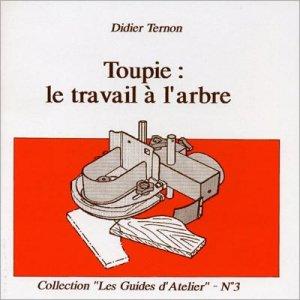 Toupie : le travail à l'arbre - le bouvet - 9782350580890 -
