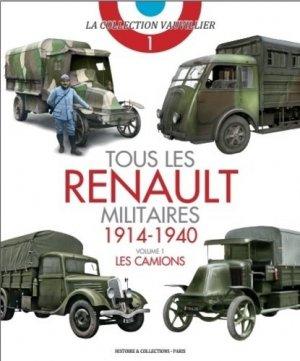 Tous les Renault militaires (1914-1940). Volume 1, Les camions - Histoire et Collections - 9782352504986 -
