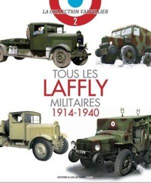 Tous les Laffly militaires (1914-1940) - Histoire et Collections - 9782352504993 -