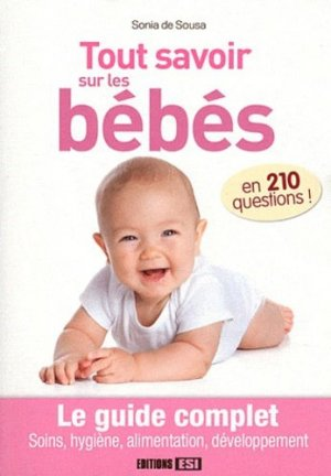 Tout savoir sur les bébés en 210 questions - Editions ESI - 9782353555895 - https://fr.calameo.com/read/005370624e5ffd8627086