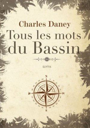 Tous les mots du Bassin - Elytis - 9782356391193 -