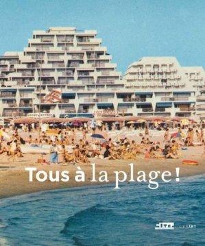Tous à la plage ! - lienart  - 9782359061697 -