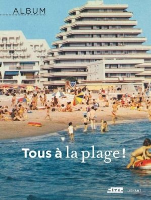 Tous à la plage ! - lienart  - 9782359061703 -