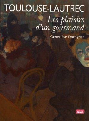 Toulouse-Lautrec. Les plaisirs d'un gourmand - scala - 9782359882360 -