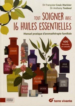 Tout soigner avec 16 huiles essentielles - terre vivante - 9782360984596 -