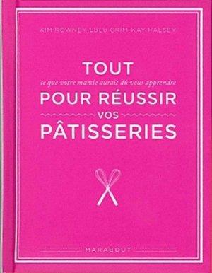 Tout ce que votre mamie aurait dû vous apprendre pour réussir vos pâtisseries - Marabout - 9782501073905 -
