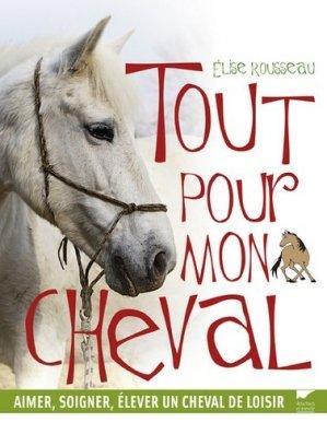 Tout pour mon cheval. - delachaux et niestle - 9782603019597 -