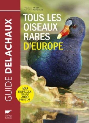 Tous les oiseaux rares d'europe - delachaux et niestle - 9782603024447 -