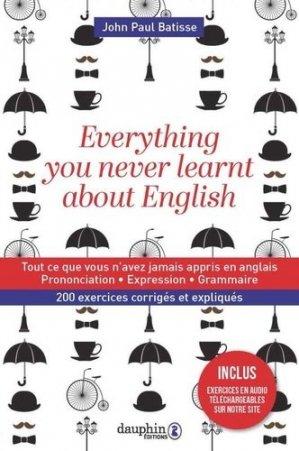 Tout ce que vous n'avez jamais appris en anglais - dauphin - 9782716317023 -
