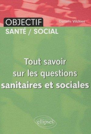 Tout savoir sur les questions sanitaires et sociales - ellipses - 9782729861919 -