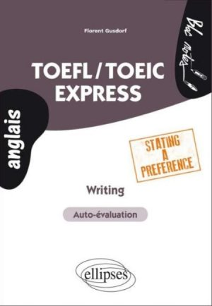 TOEFL/TOEIC Express. Writing Stating a Preference - ellipses - 9782729882228 -
