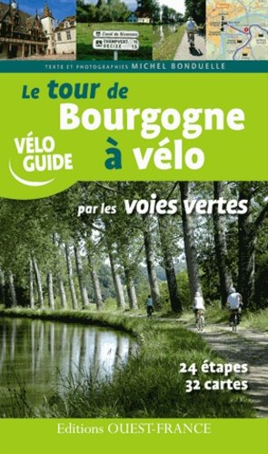 Tour de Bourgogne à vélo par les voies vertes-ouest-france-9782737357077