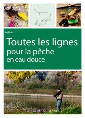 Toutes les lignes pour la pêche en eau douce - ouest-france - 9782737365874 -