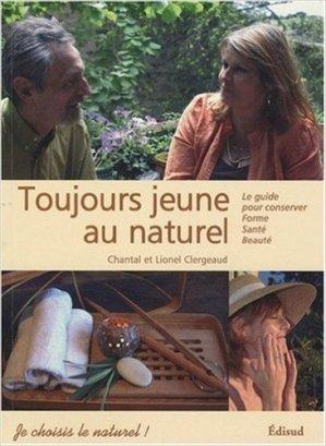 Toujours jeune au naturel ! - Le guide pour conserver forme, santé et beauté - edisud - 9782744907814 -
