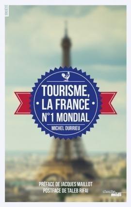 Tourisme, la France no1 mondial - le cherche midi - 9782749154756