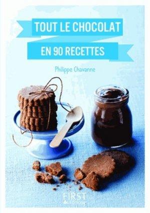 Tout le chocolat en 90 recettes - Editions First - 9782754057547 -