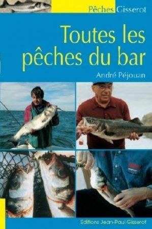 Toutes les pêches du bar - jean-paul gisserot - 9782755806779 -
