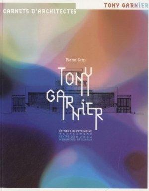 Tony Garnier - patrimoine ( éditions du ) - 9782757702727 -