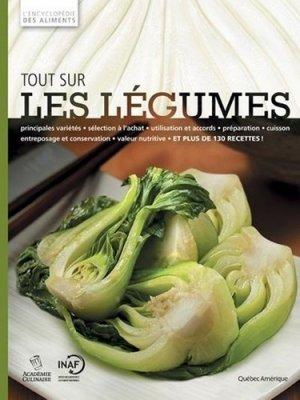 Tout sur les légumes - quebec amerique - 9782764411247 -