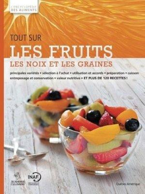 Tout sur les fruits, les noix et les graines - quebec amerique - 9782764411766 -