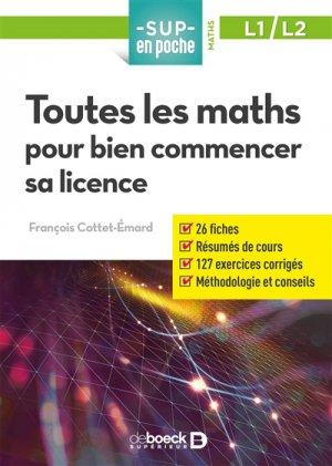 Toutes les maths pour bien commencer sa licence - de boeck superieur - 9782807310124