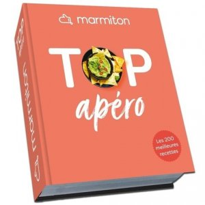 Top Apéro ! Les 200 meilleures recettes d'apéro de Marmiton - Play Bac - 9782809670455 -