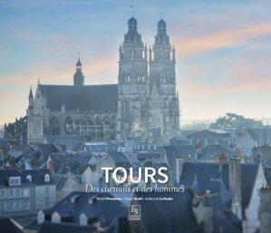 Tours : des chemins et des hommes - alan sutton - 9782813809964 -