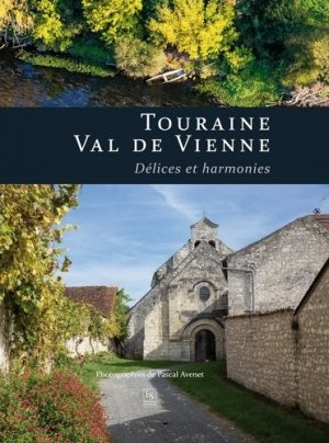 Touraine Val de Vienne - alan sutton - 9782813811271 -
