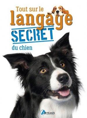 Tout sur le langage secret du chien - artemis - 9782816011609 -