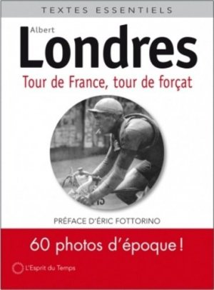 Tour de France, tour de forçats - L' Esprit du temps - 9782847954623 -