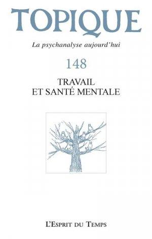 Topique N° 148 : La réinsertion professionnelle comme visée de la santé mentale - L' Esprit du temps - 9782847954876 -