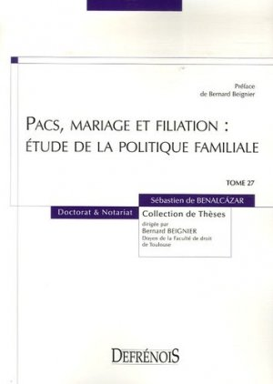 Tome 27  Pacs, mariage et filiation : étude de la politique familiale - Répertoire Defrénois - 9782856231340 -