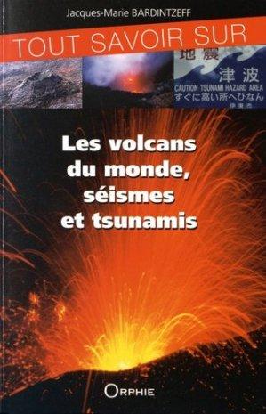 Tout savoir sur les volcans, séismes et tsunamis - orphie - 9782877636599 -