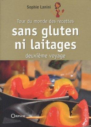 Tour du monde des recettes sans gluten ni laitages (deuxième voyage) - orphie - 9782877639446 -