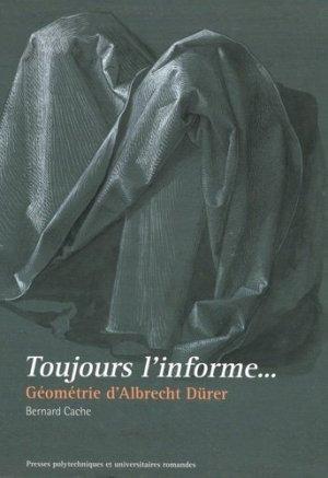 Toujours l'informe - presses polytechniques et universitaires romandes - 9782889151219 -