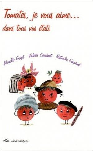 Tomates, je vous aime... dans tous vos états - le sureau - 9782911328503 -